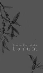 okładka Larum, Książka | Kochańska Joanna