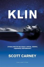 okładka Klin Zyskaj wpływ na ciało i umysł, odkryj tajemnicę odporności, Książka | Scott Carney
