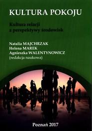 okładka Kultura pokoju Kultura relacji z perspektywy środowisk, Książka |