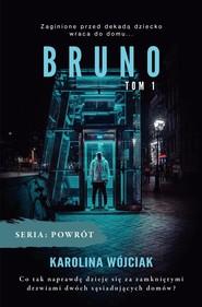 okładka Bruno Tom 1, Książka   Karolina  Wójciak