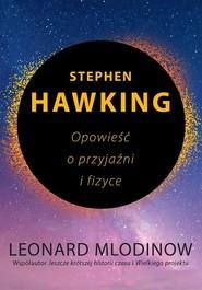 okładka Stephen Hawking Opowieść o przyjaźni i fizyce, Książka | Leonard Mlodinow