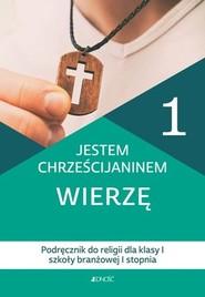 okładka Jestem chrześcijaninem Wierzę 1 Podręcznik do religii dla klas 1 szkoły branżowej I stopnia, Książka | Nosek Bogusław, Kamilla Rokosz