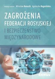 okładka Zagrożenia Federacji Rosyjskiej i bezpieczeństwo międzynarodowe, Książka |