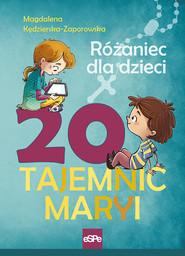 okładka 20 Tajemnic Maryi Różaniec dla dzieci, Książka | Kędzierska-Zaporowska Magdalena