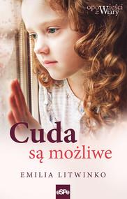okładka Cuda są możliwe, Książka | Litwinko Emilia