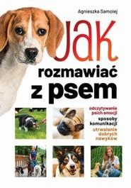 okładka Jak rozmawiać z psem, Książka   Samolej Agnieszka