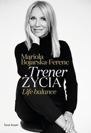 okładka Trener życia, Książka | Mariola  Bojarska-Ferenc