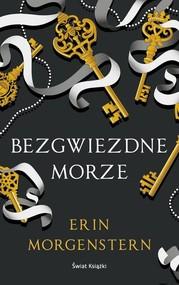 okładka Bezgwiezdne morze, Książka   Erin Morgenstern