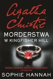 okładka Morderstwa w Kingfisher Hill, Książka | Sophie Hannah
