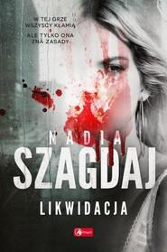 okładka Likwidacja, Książka | Szagdaj Nadia