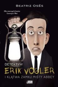okładka Detektyw Erik Vogler i klątwa Misty Abbey, Książka | Garcia Beatriz Oses