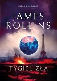 okładka Tygiel zła Cykl Sigma Force Tom 14, Książka | James Rollins