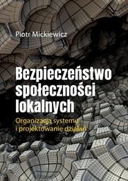 okładka Bezpieczeństwo społeczności lokalnych, Książka | Piotr  Mickiewicz