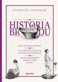 okładka Historia brudu, Książka | Ashenburg Katherine