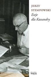 okładka Eseje Dla Kassandry, Książka | Jerzy Stempowski