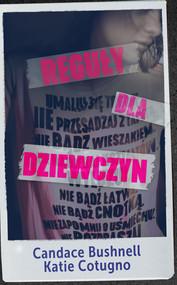 okładka Reguły dla dziewczyn, Książka | Candace Bushnell, Katie Cotugno
