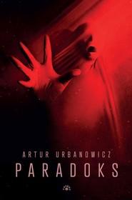 okładka Paradoks, Książka | Artur  Urbanowicz