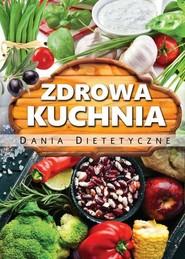 okładka Zdrowa kuchnia Dania dietetyczne, Książka  