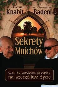 okładka Sekrety mnichów czyli sprawdzone przepisy na szczęśliwe życie, Książka | Leon Knabit, Joachim Badeni