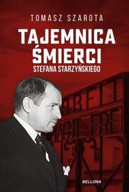 okładka Tajemnica śmierci Stefana Starzyńskiego, Książka | Szarota Tomasz