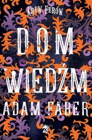 okładka Dom Wiedźm, Książka | Adam Faber