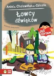 okładka Już czytam Łowcy dźwięków, Książka | Aniela Cholewińska-Szkolik