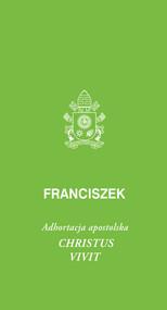okładka Christus vivit Adhortacja apostolska, Książka | Papież Franciszek