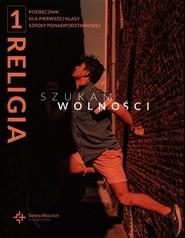 okładka Religia 1 Szukam wolności Podręcznik Szkoła ponadpodstawowa, Książka | Assiatou ,