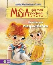 okładka Misia i jej mali pacjenci Urodzinowa niespodzianka, Książka | Aniela Cholewińska-Szkolik