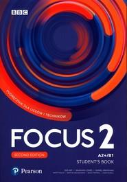 okładka Focus Second Edition 2 Student Book + Digital Resource + Ebook Liceum technikum Poziom A2+/B1, Książka |