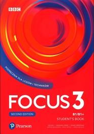 okładka Focus Second Edition 3 Student Book + kod Digital + MyEnglishLab + ebook Liceum technikum. Poziom B1/B1+, Książka |