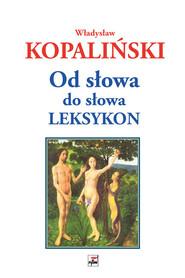 okładka Od słowa do słowa Leksykon, Książka | Kopaliński Władysław