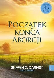 okładka Początek końca aborcji, Książka   Henryk Bejda