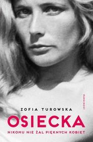okładka Osiecka Nikomu nie żal pięknych kobiet, Książka | Zofia Turowska