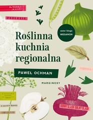 okładka Roślinna kuchnia regionalna, Książka | Paweł Ochman