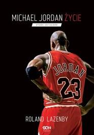 okładka Michael Jordan. Życie, Książka | Roland  Lazenby
