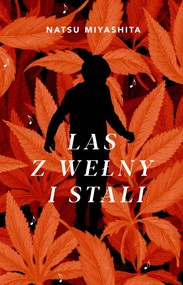 okładka Las z wełny i stali, Książka | Miyashita Natsu