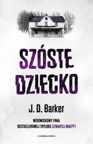 okładka Szóste dziecko, Książka | Barker J.D.
