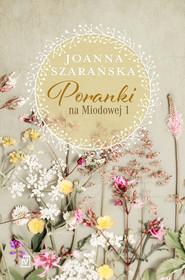 okładka Poranki na Miodowej 1 Wielkie Litery, Książka   Joanna Szarańska