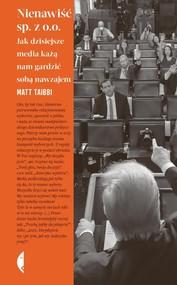 okładka Nienawiść sp. z o.o. Jak dzisiejsze media każą nam gardzić sobą nawzajem, Książka | Matt Taibbi