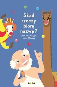 okładka Skąd rzeczy biorą nazwę?, Książka | Jean Paul Mongin, Junko Shibuya