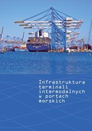 okładka Infrastruktura terminali intermodalnych w portach morskich, Książka | null
