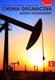 okładka Chemia organiczna 1 Zakres rozszerzony, Książka | Andrzej Persona, Tomasz Piersiak, Bogdan Tarasiuk