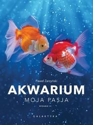 okładka Akwarium Moja pasja, Książka | Zarzyński Paweł