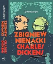 okładka Zbigniew Nienacki vs Charles Dickens, Książka   Radoryski Michał