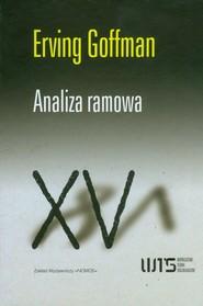 okładka Analiza ramowa, Książka   Goffman Erving
