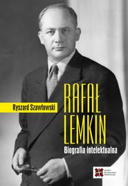okładka Rafał Lemkin Biografia intelektualna, Książka   Szawłowski Ryszard