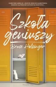 okładka Szkoła geniuszy, Książka | Holsinger Bruce
