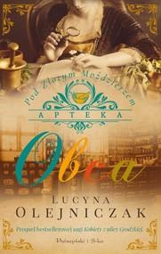 okładka Apteka pod Złotym Moździerzem Obca, Książka | Lucyna Olejniczak