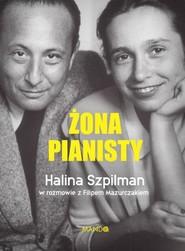 okładka Żona Pianisty Władysław Szpilman, Książka | Halina Szpilman, Filip Mazurczak
